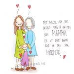 Det beste ved å ha deg som mamma er at mine barn får ha deg som mormor